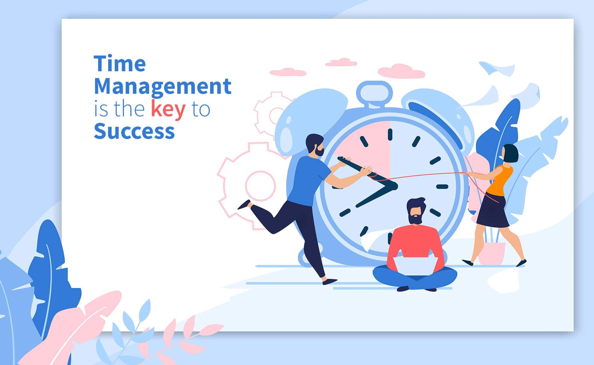 Time management is the key to success