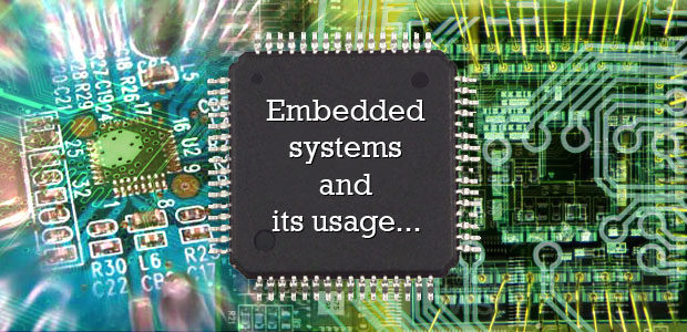 Basics about Embedded Systems and its usage