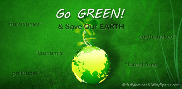 Go Green and Save Our Mother Earth