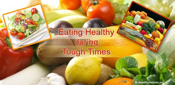 Eat Healthy Foods during Tough Times