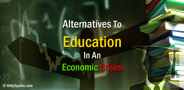 Alternatives to education in an economic crises