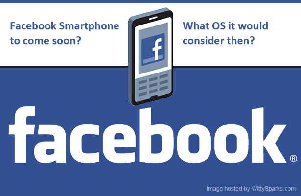 Facebook now steps into the Smartphone market!