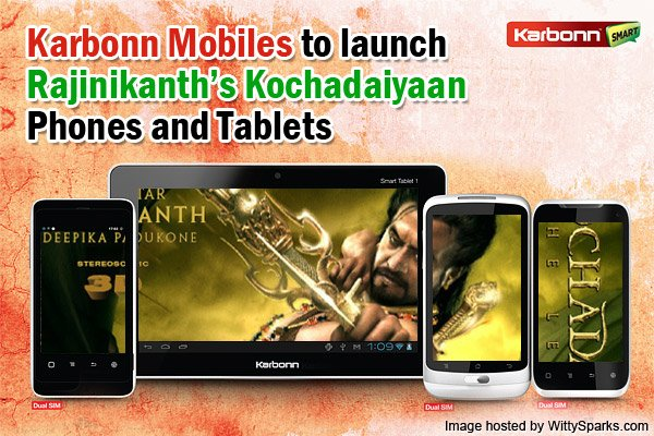 Karbonn Mobiles launches mobile phones and tblets by the name Kochadaiyaan film