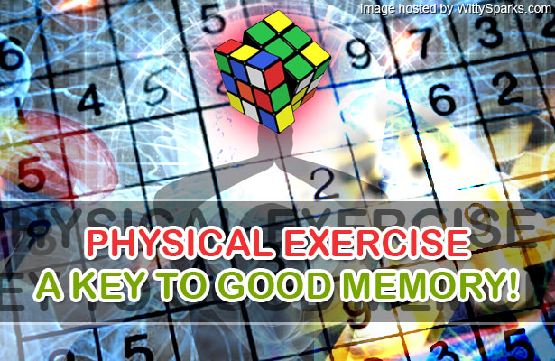Physical Exercise - A Key to Good Memory!