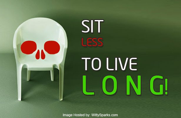 Your comfort chair is likely to kill you sooner than otherwise - Sit less to live Long
