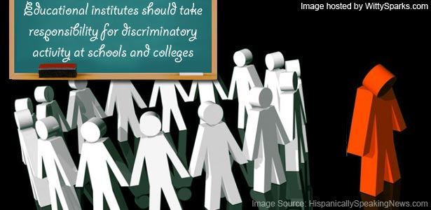 Educational institutes should take responsibility for discriminatory activity at schools and colleges