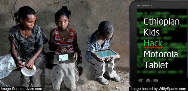 Ethiopian kids hack Motorola tablet!