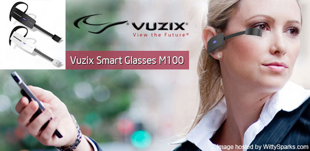 Vuzix Smart Glasses M100 brings first person Augmented Reality.
