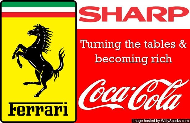 Turning the tables & becoming rich - Ferrari, Sharp, Coca Cola