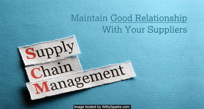 Maintain Good Relationship With Your Suppliers