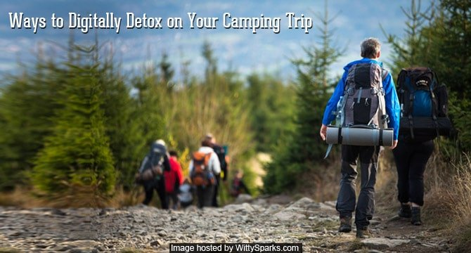Ways to Digitally Detox on Your Camping Trip