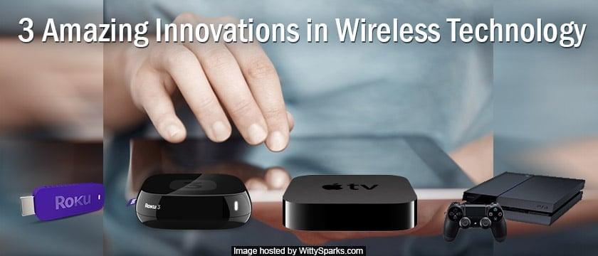 Amazing Wireless Technology Innovations