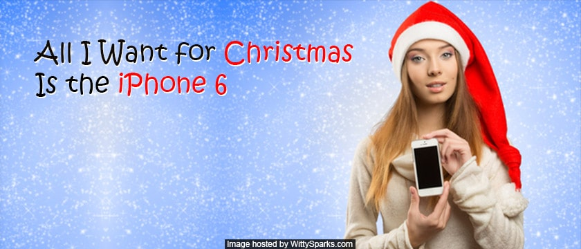 Want iPhone6 as a Christmas Gift?