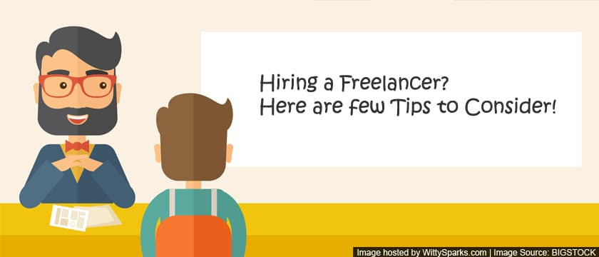 Hiring a Freelancer? Here are few tips to consider!