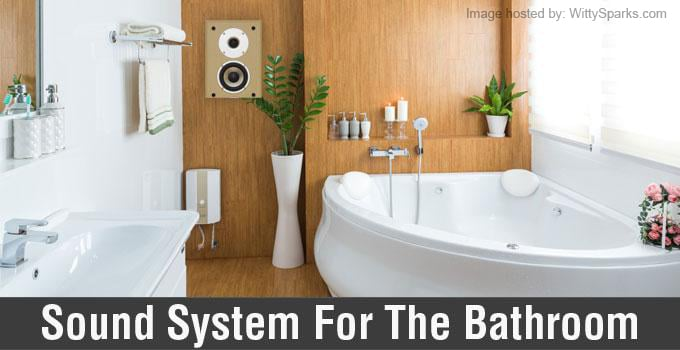 Sound System in Bathroom