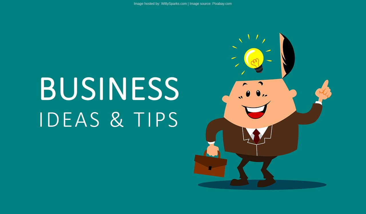 Business Ideas and Tips