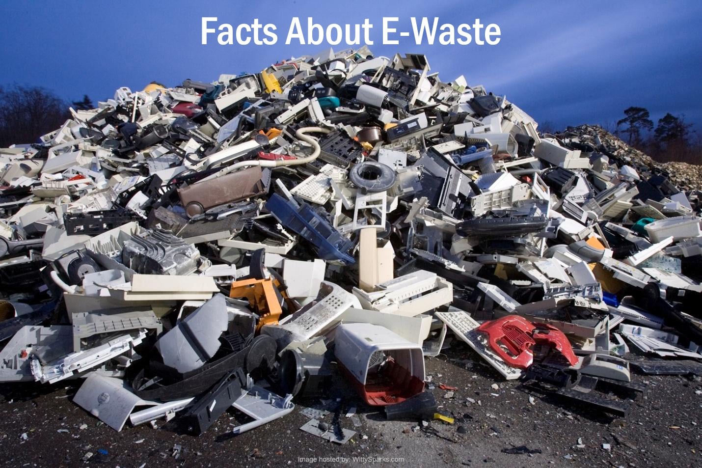 Facts of E-waste