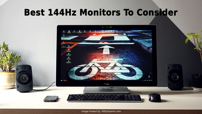 Best 144Hz Monitors To Consider