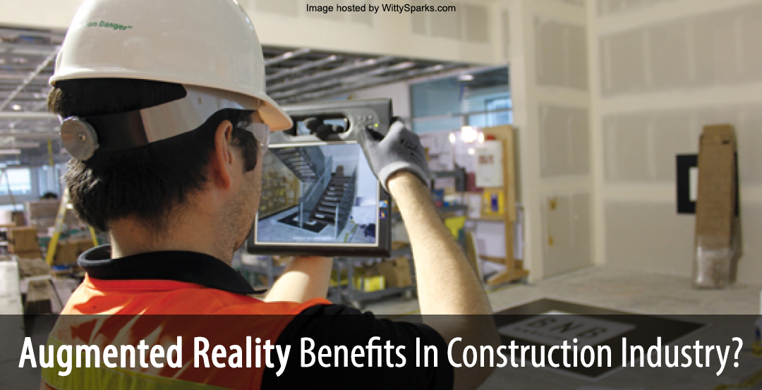 Augmented Reality Benefits for Construction Industry