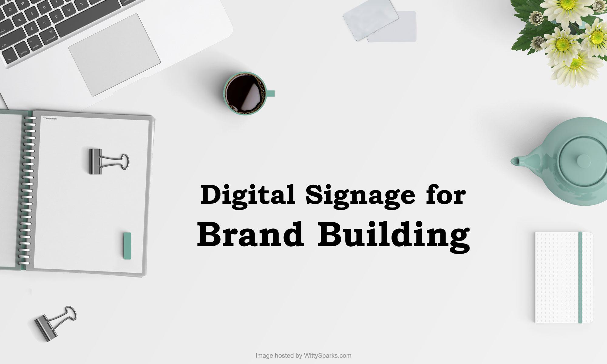 Digital Signage TV for Brand Building