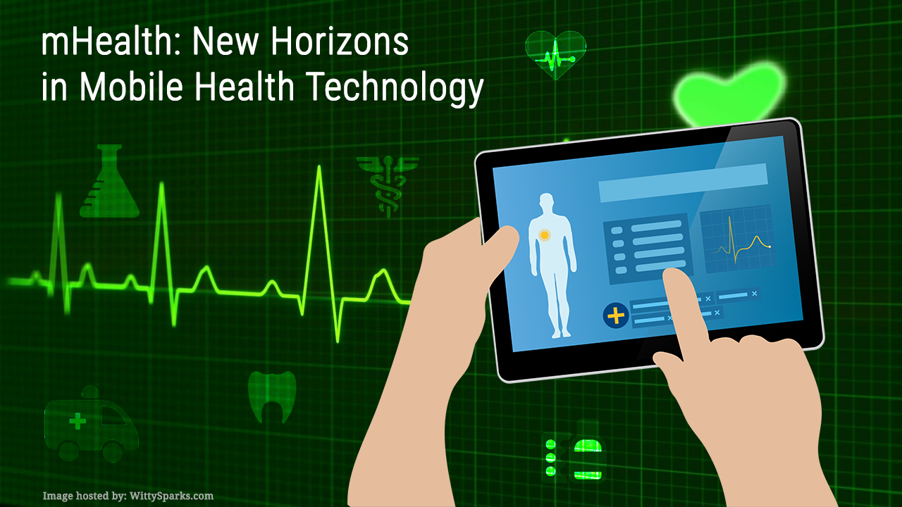 mhealth: New Horizons in Mobile Health Technology