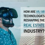 How VR And AR Are Changing The Real Estate Industry
