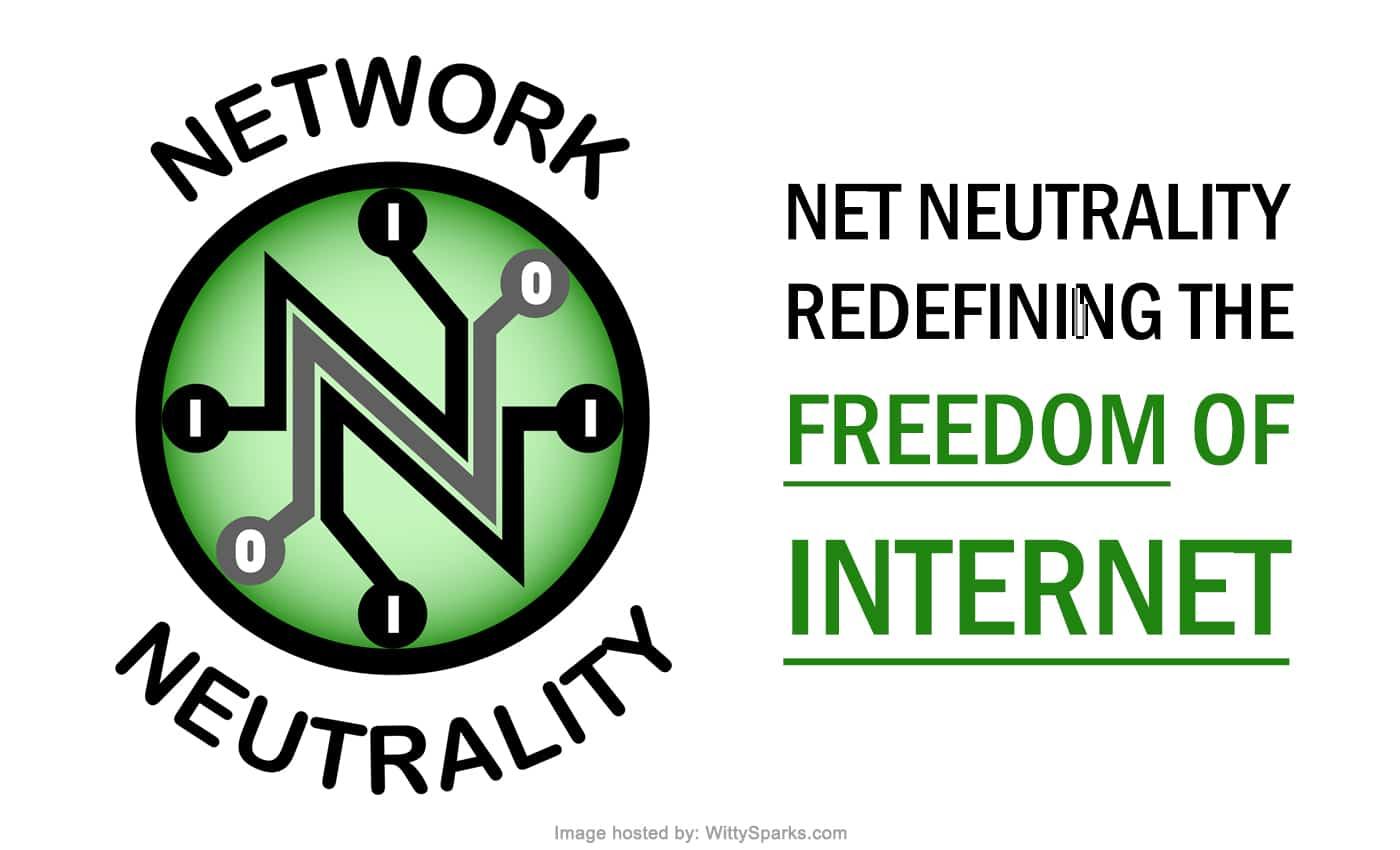 Net Neutrality: Redefining the Freedom of Internet