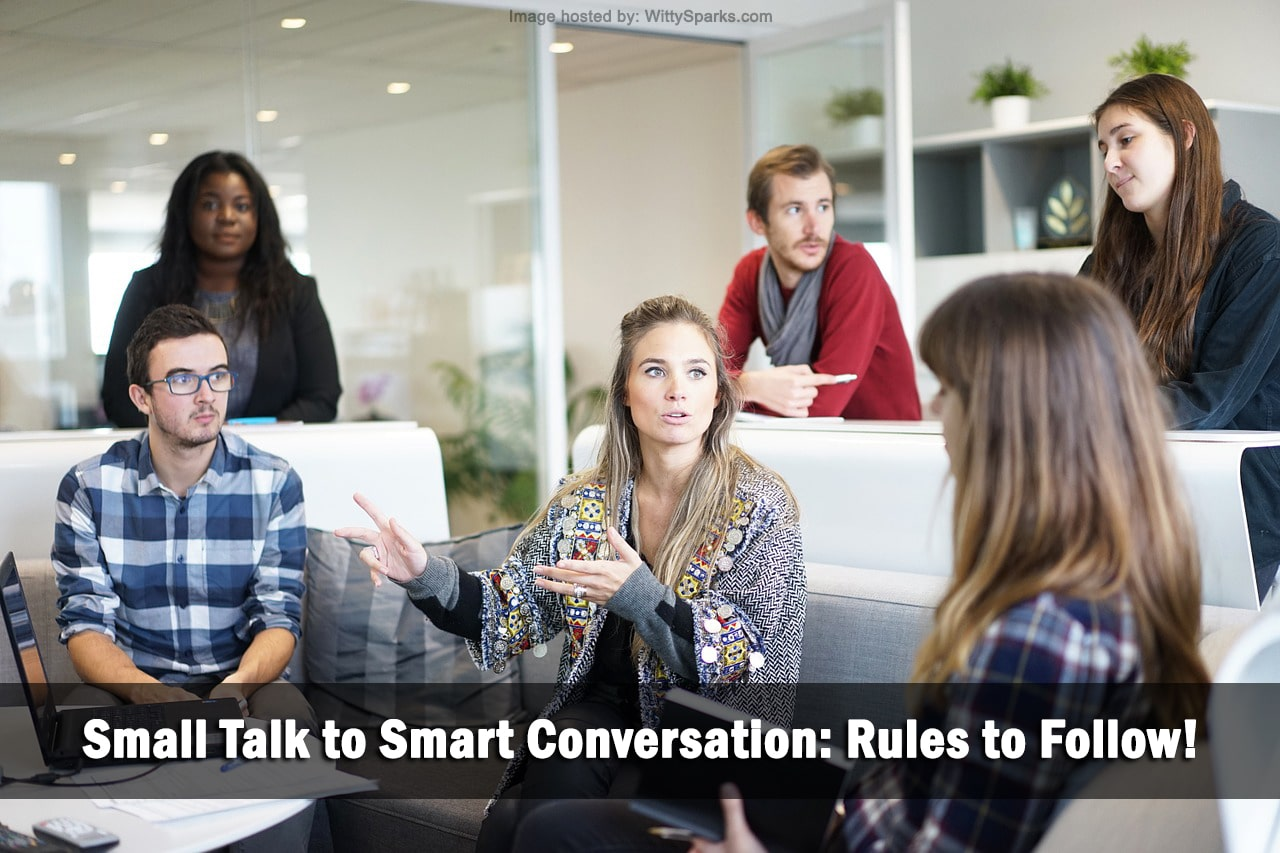 Small Talk to Smart Conversation: Rules to Follow