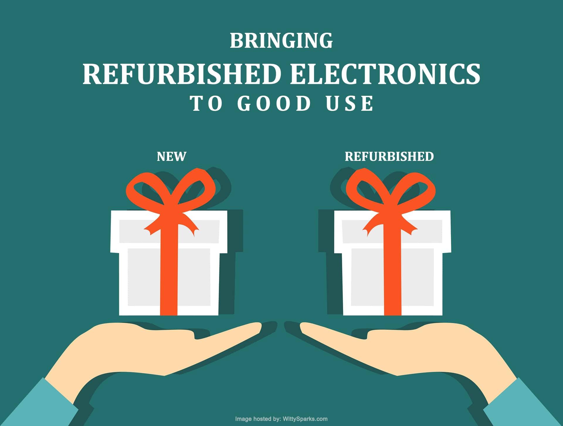 Bringing Refurbished Electronics to Good Use