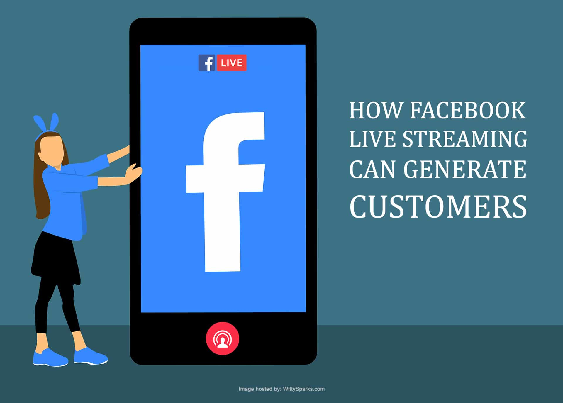 How Facebook Live Streaming can Generate Customers