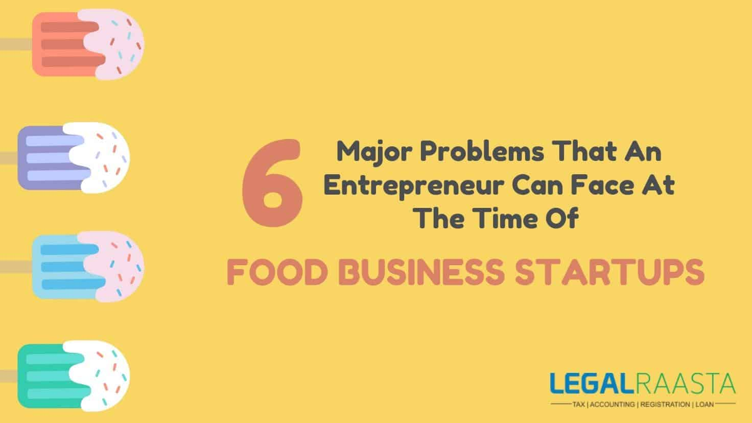 Major Problems Faced During Food Business Startups