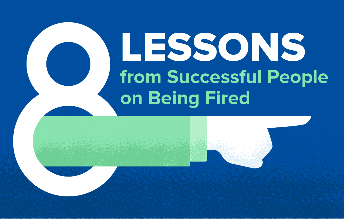 Lessons from Successful People on Being Fired