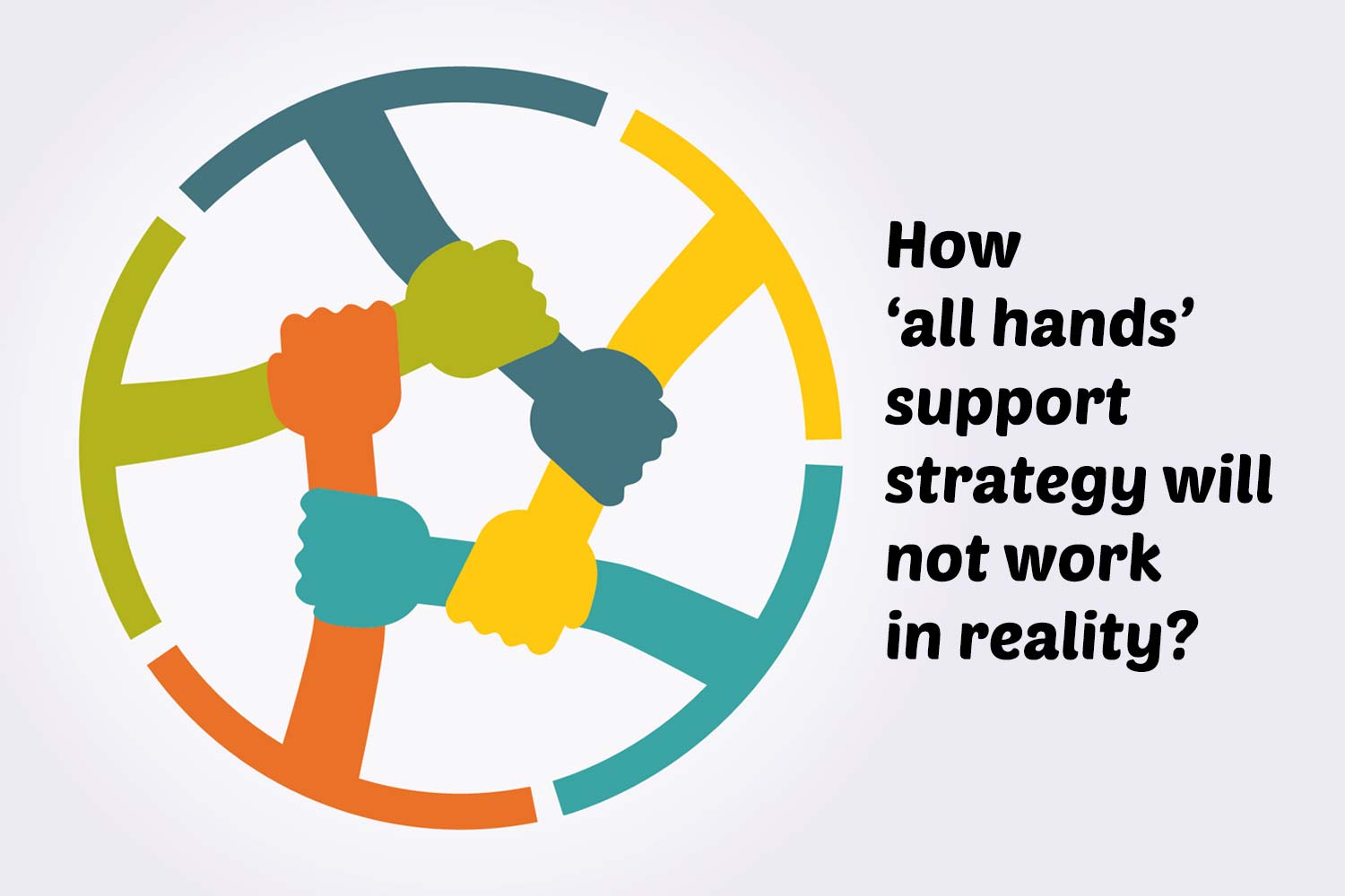 Why all hands support will not work in business