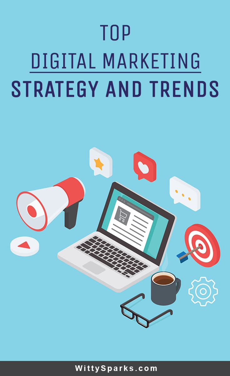 Top digital marketing strategy and trends