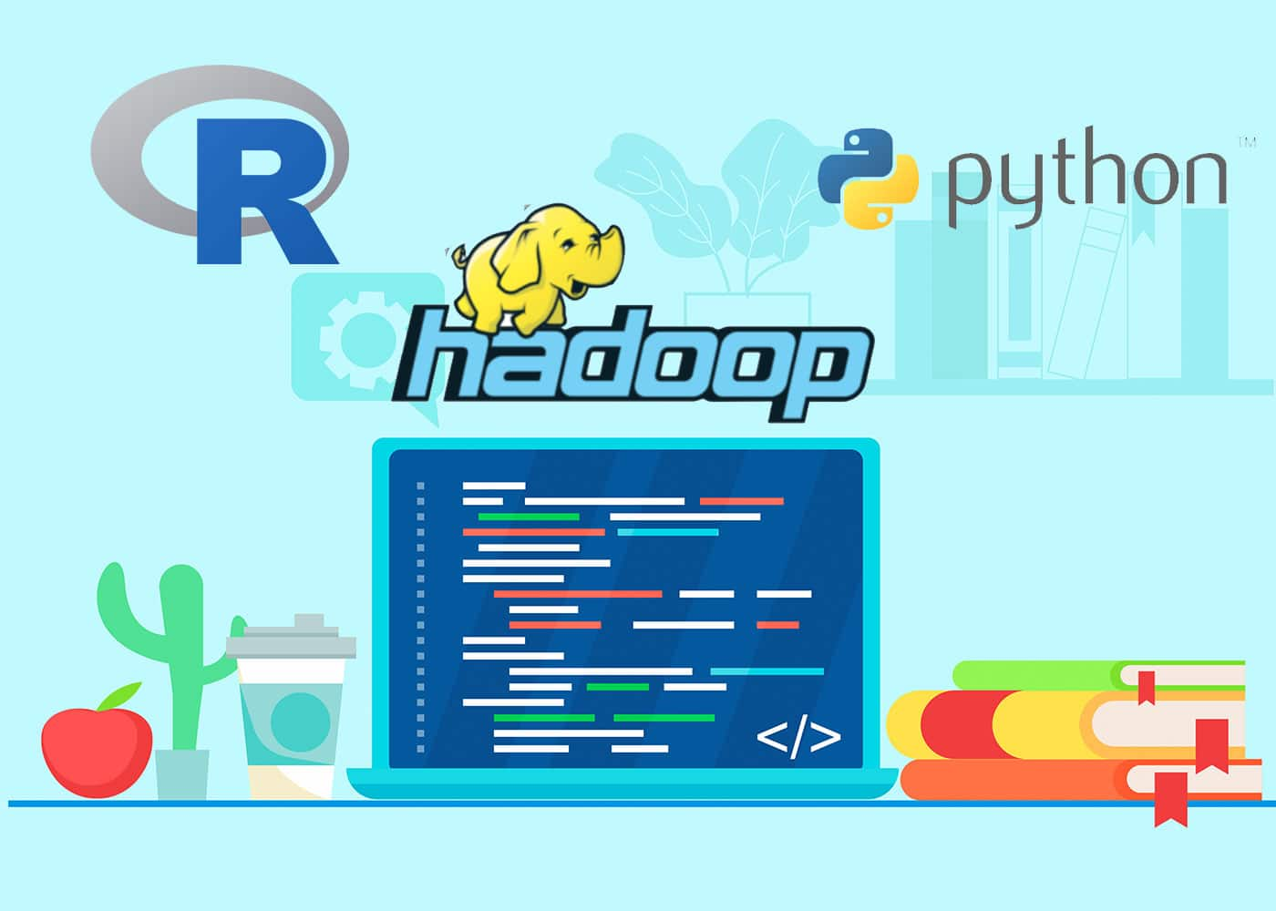 R Programming, Hadoop, Python