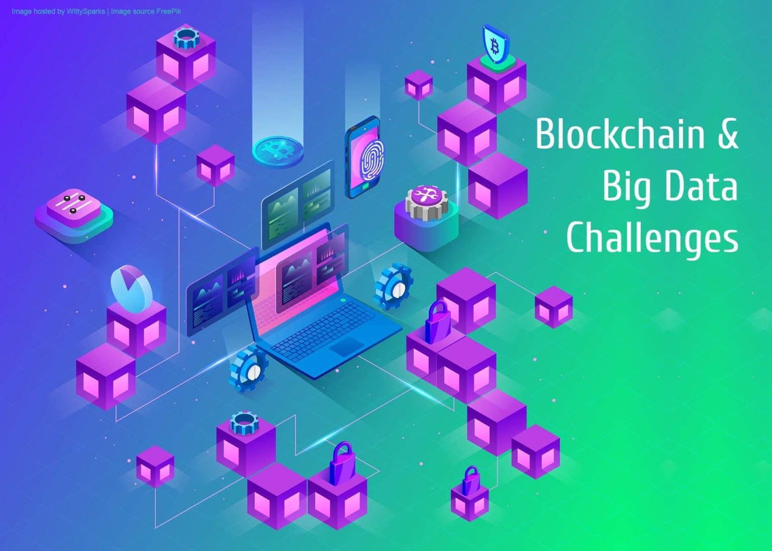 Blockchain and big data challenges