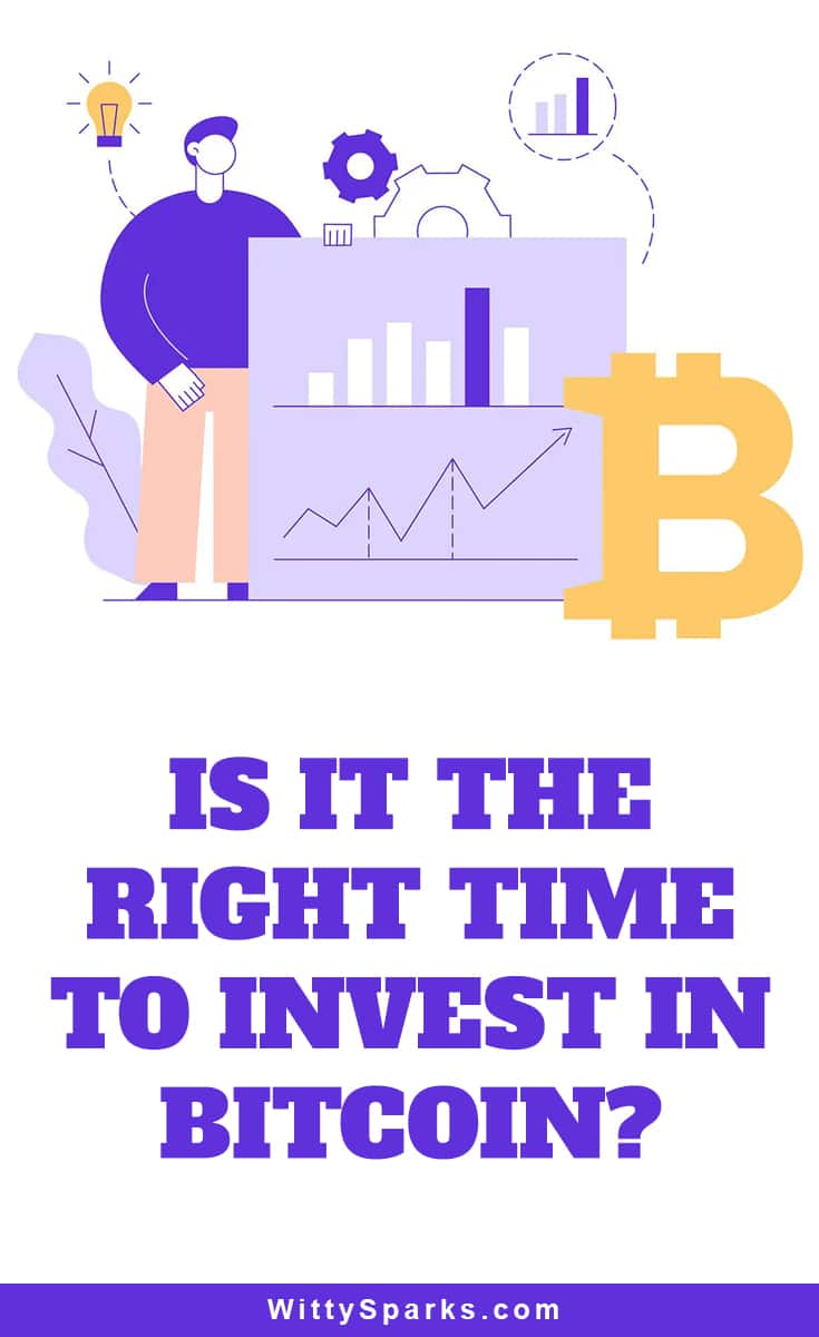What is the right time to invest in bitcoin.