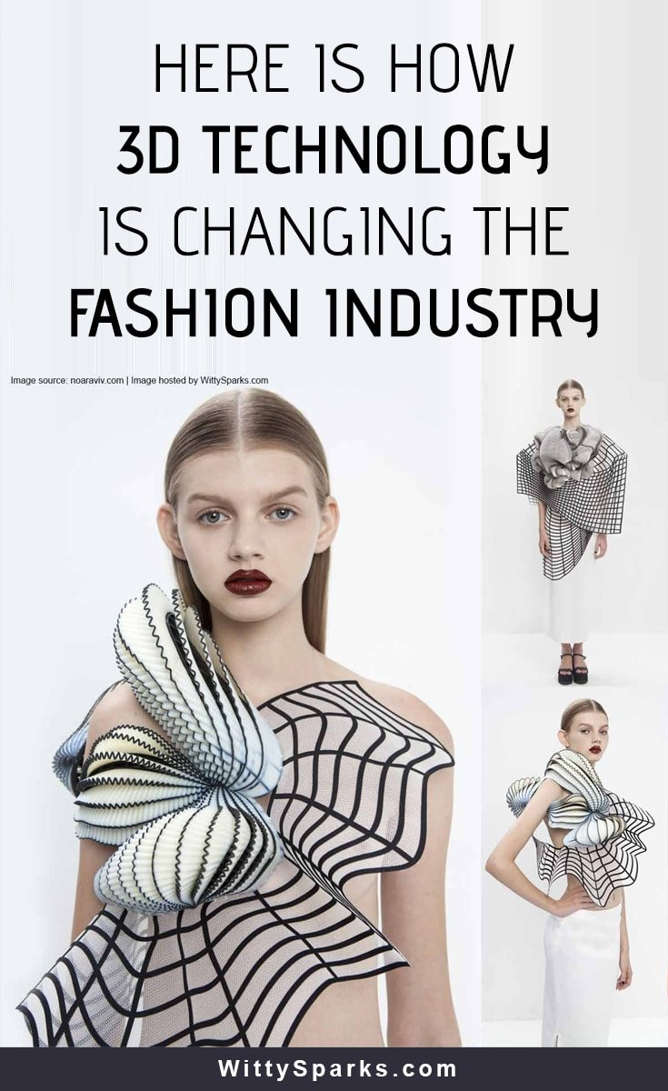 Here is how 3D-technology is changing the fashion industry