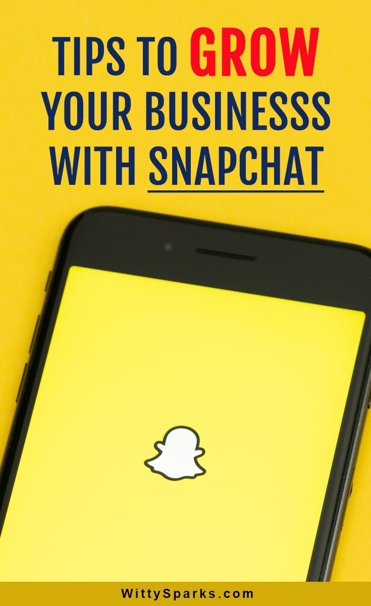 Grow your business with snapchat