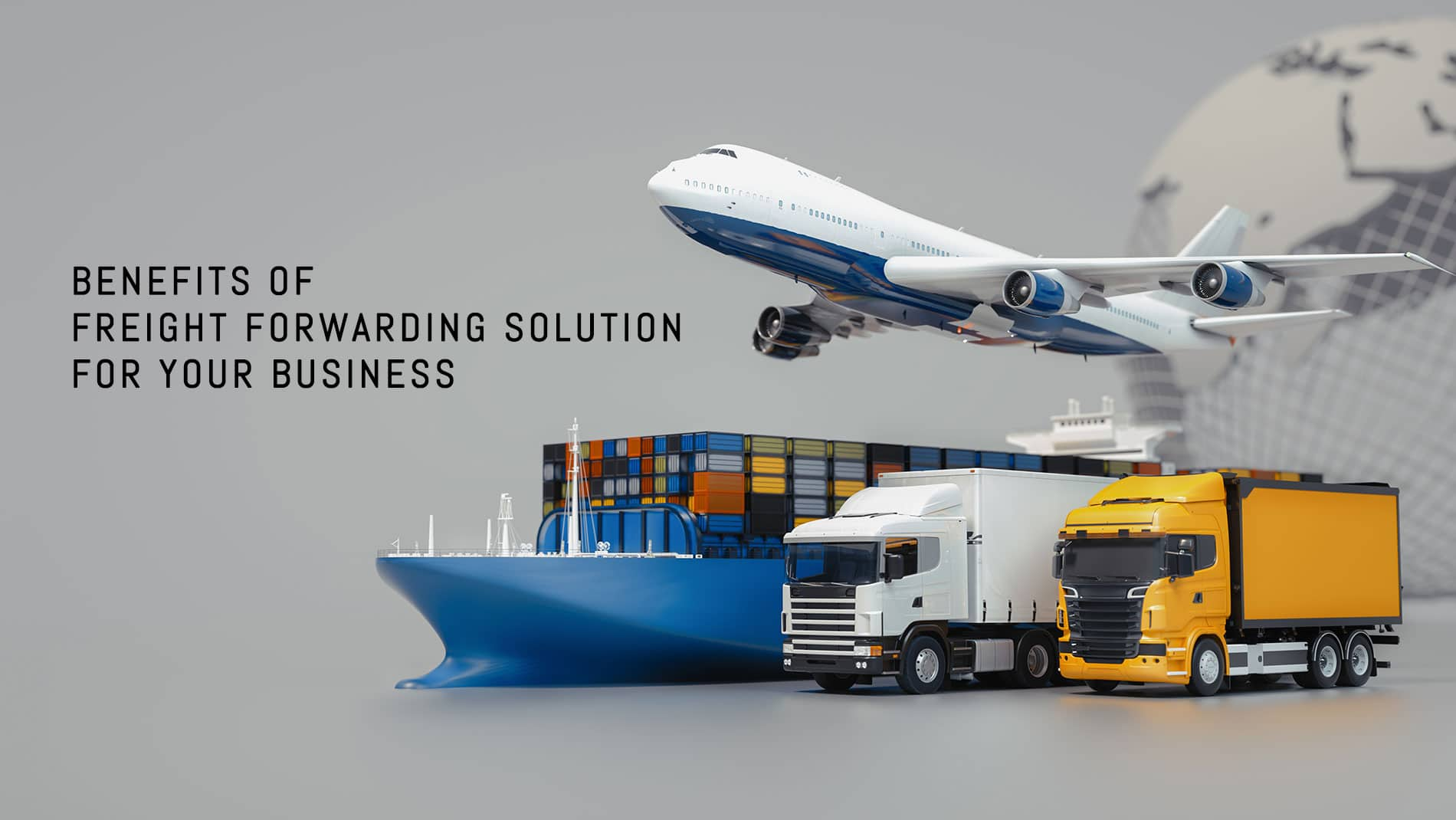 Benefits of freight forwarding solution for business