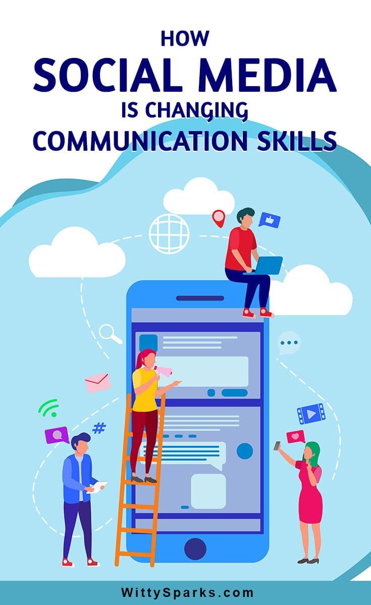 Ways Social Media is changing Communication skills.