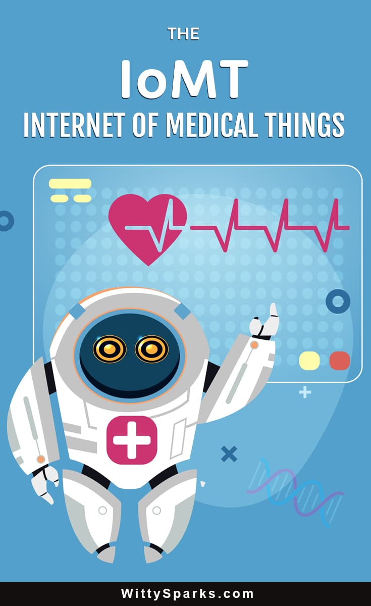 IoMT - The Internet of Medical Things