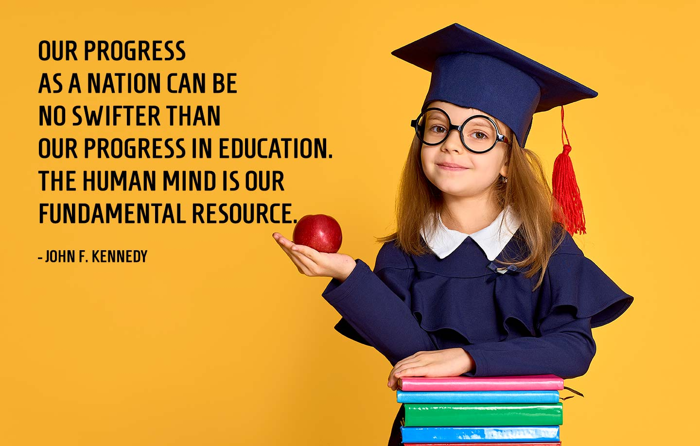 John F. Kennedy - Quote on Education