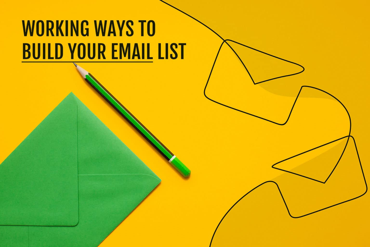 Working ways to build your email list