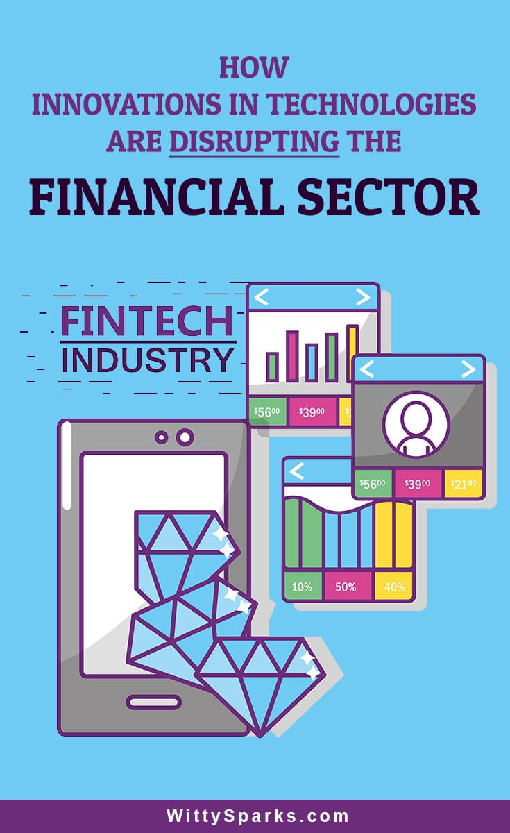 Innovations in technology are disrupting financial services