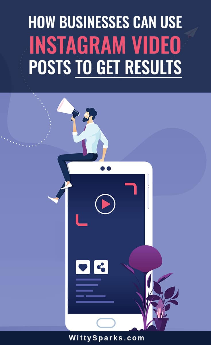 How Businesses Can Use Instagram Video Posts to Get Results