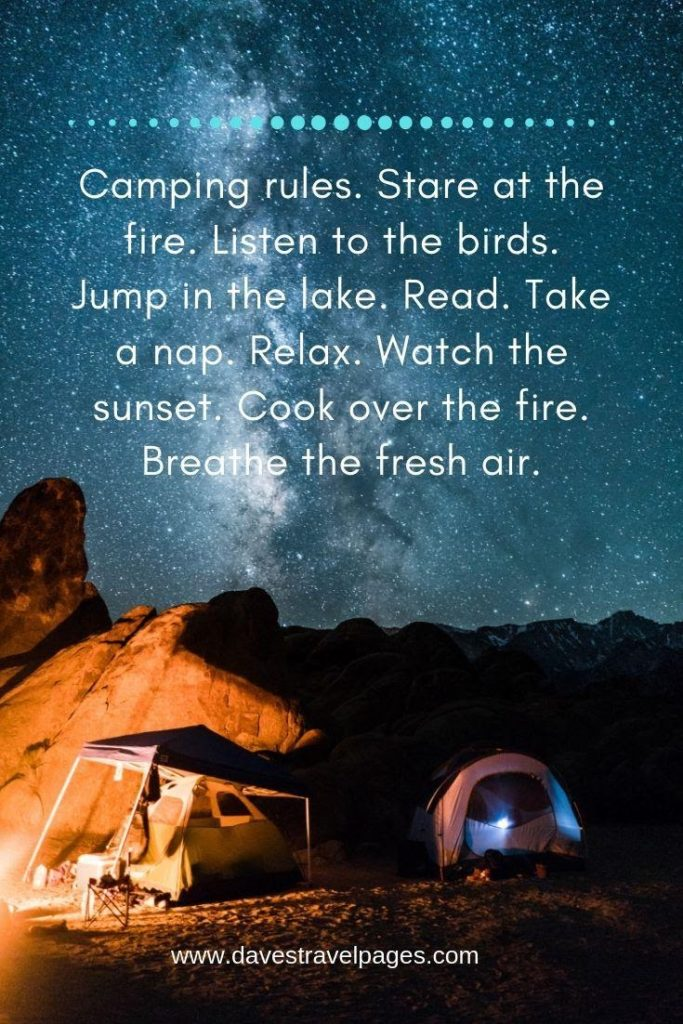 Camping rules stare at fire listen to birds and read