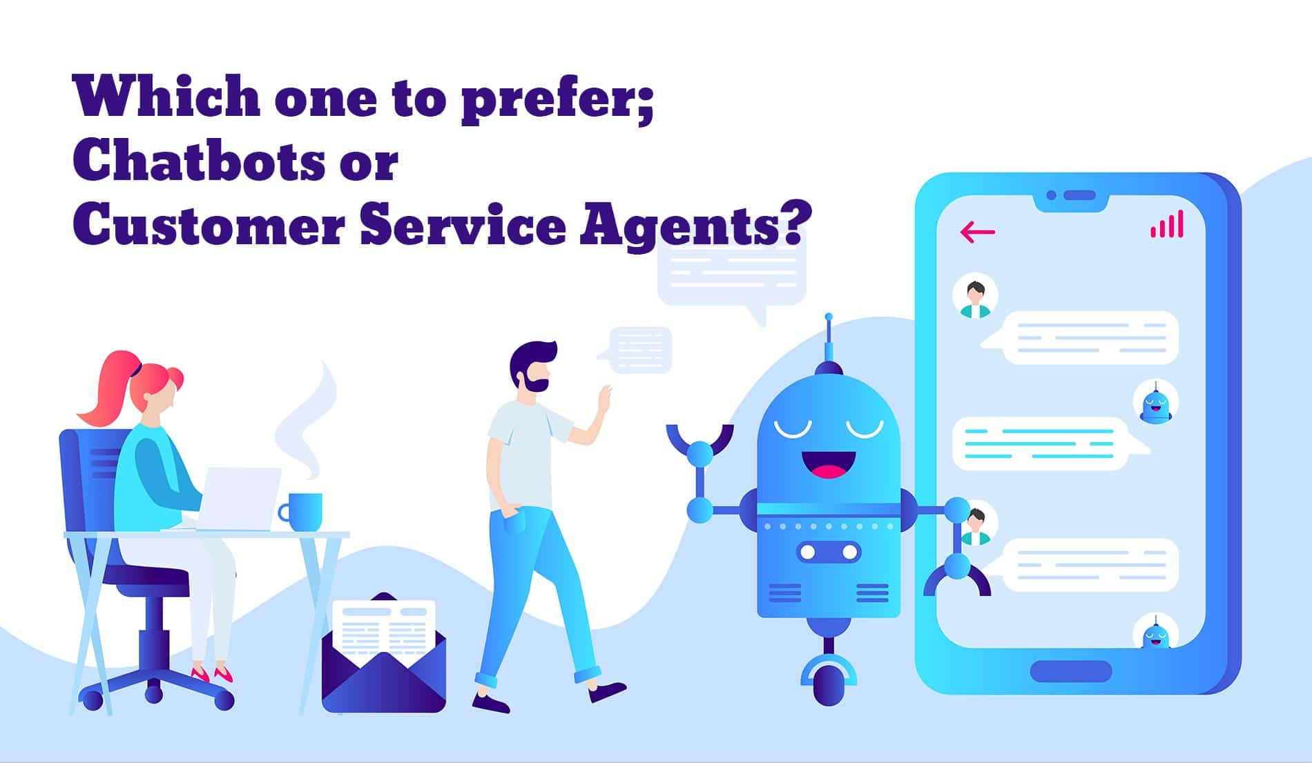 Chatbots vs Customer Service Agents