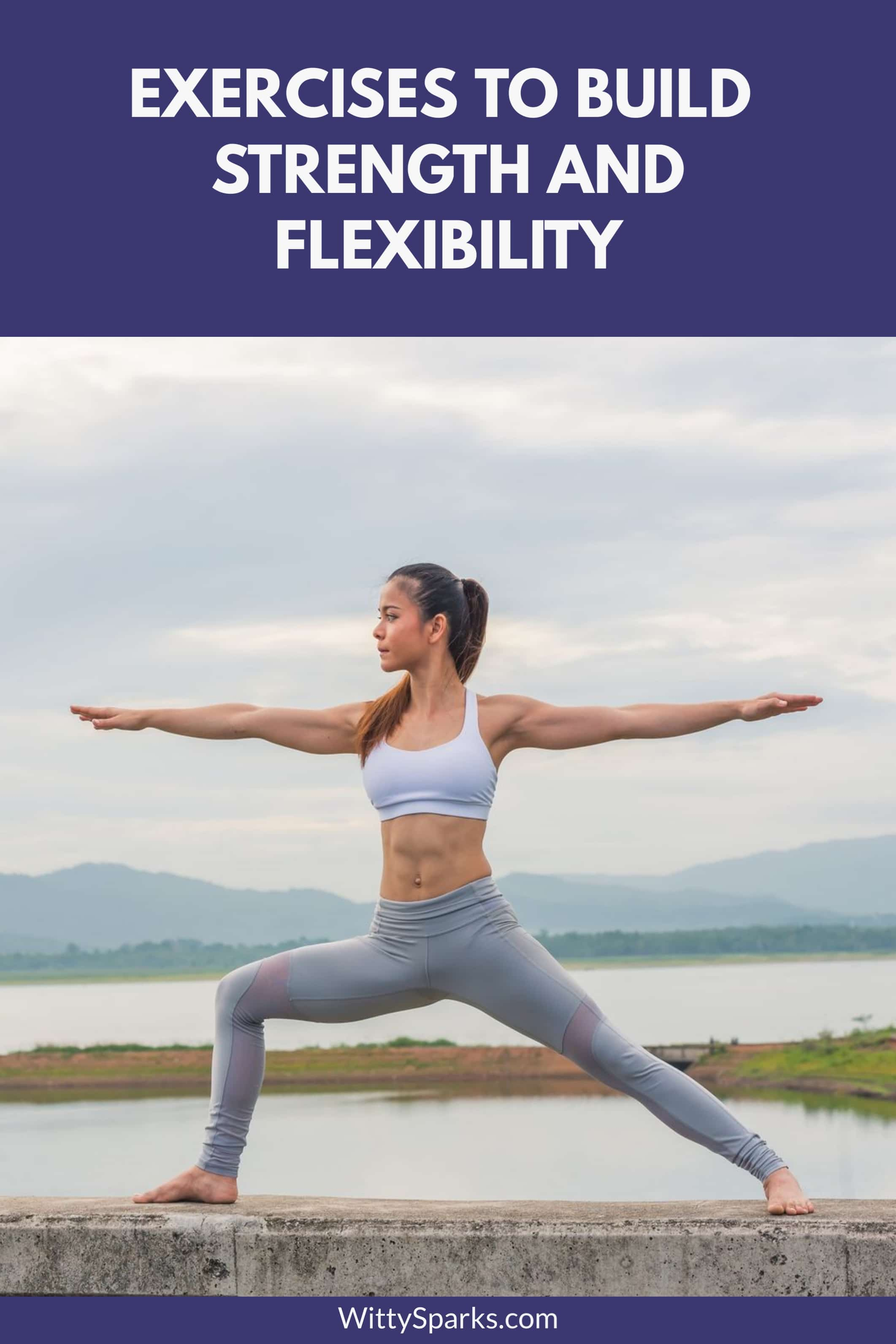 Exercises that can elevate your strength training by improving flexibility