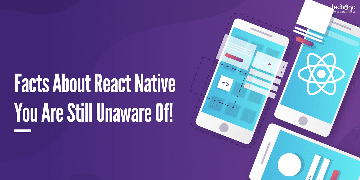 Facts About React Native You Are Still Unaware Of